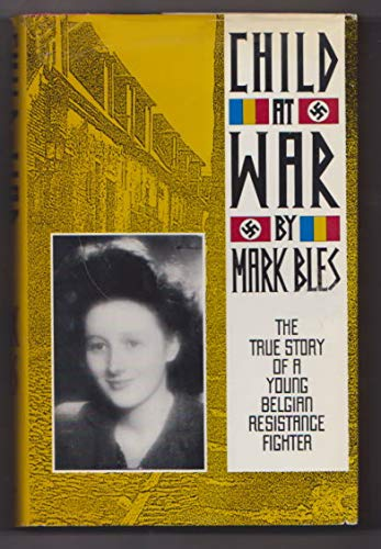 9781562790042: Child at War: The True Story of a Young Belgian Resistance Fighter