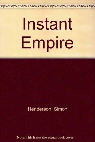 Instant Empire: Saddam Hussein's Ambition for Iraq.: Henderson, Simon.