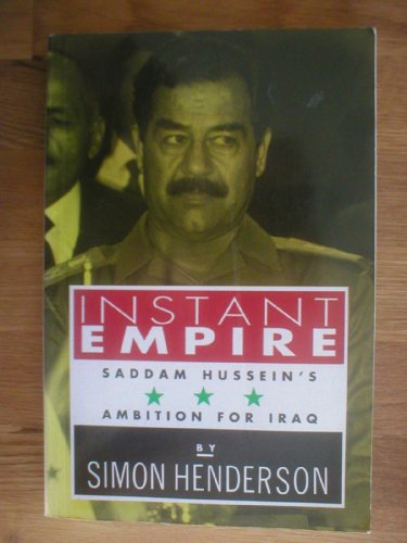 9781562790073: Instant Empire: Saddam Hussein's Ambition for Iraq