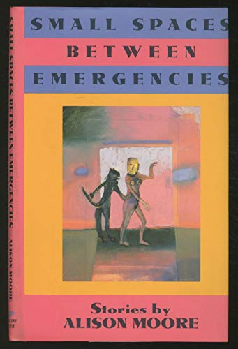 Small Spaces between Emergencies: Alison Moore