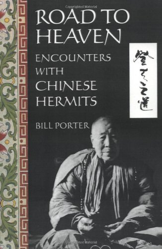 Road to Heaven: Encounters with Chinese Hermits (1562790412) by Bill Porter