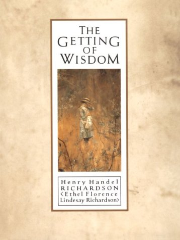 The Getting of Wisdom (Mercury House Neglected: Henry Handel Richardson