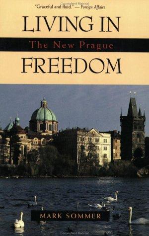 Living in Freedom: The New Prague: Sommer, Mark