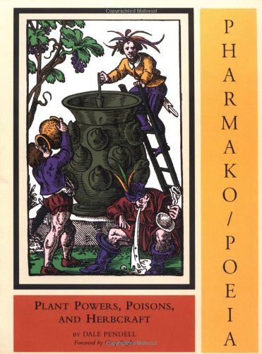 9781562790691: Pharmako/Poeia: Plant Powers, Poisons & Herbcraft: Plant Powers, Poisons and Herbcraft