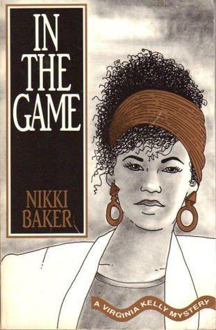 In the Game (Virginia Kelly Mystery): Nikki Baker