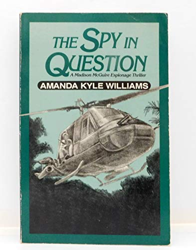 The Spy in Question: A Madison McGuire: Williams, Amanda Kyle