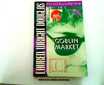 Goblin Market (Caitlin Reece Mysteries): Douglas, Lauren Wright