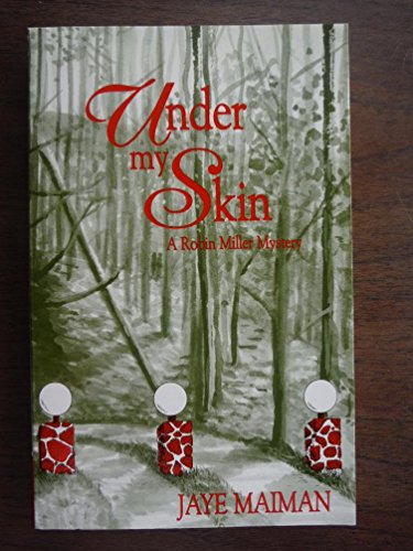 Under My Skin (Robin Miller Mystery, Number 3) (1562800493) by Jaye Maiman