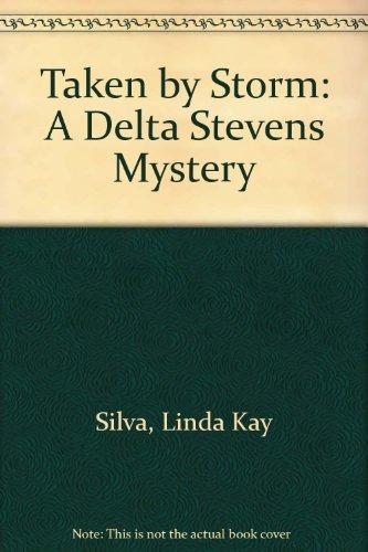 9781562801281: Taken by Storm: A Delta Stevens Mystery