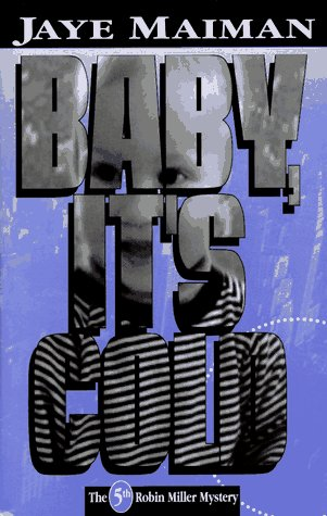 9781562801410: Baby, It's Cold (Robin Miller Mystery, Number 5)