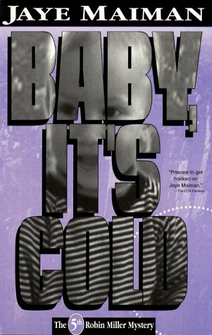 9781562801564: Baby, It's Cold (Robin Miller Mysteries)