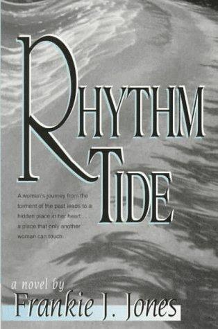 Rhythm Tide: Jones, Frankie J.