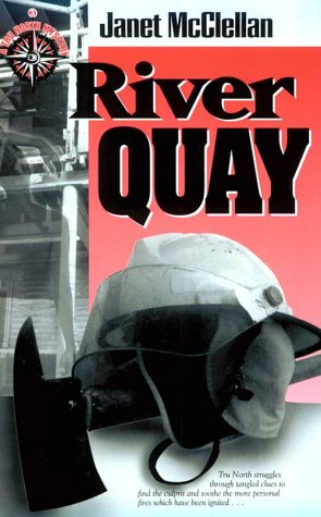 River Quay (Tru North Mystery/Janet McClellan, 3): Janet McClellan