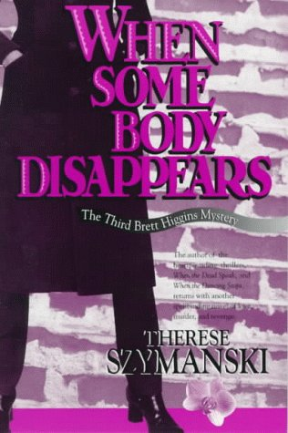 9781562802271: When Some Body Disappears: The Third Brett Higgins Mystery