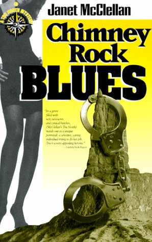 Chimney Rock Blues: A Tru North Mystery: McClellan, Janet