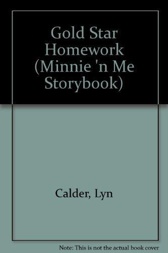 Gold-Star Homework (Minnie N Me Storybook)