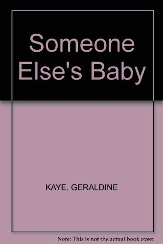 Someone Else's Baby: Kaye, Geraldine
