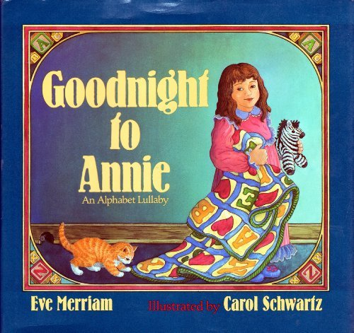 Goodnight to Annie: An Alphabet Lullaby: MERRIAM, EVE