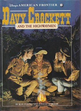 Davy Crockett and the Highwaymen: A Historical Novel (Disney's American Frontier) (1562822616) by Korman, Justine; Fontes, Ron