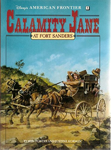 Calamity Jane at Fort Sanders: A Historical Novel (Disney's American Frontier, Book 8): Korman...