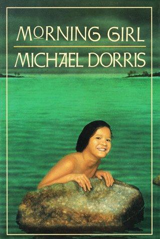 Morning Girl.: Dorris, Michael.