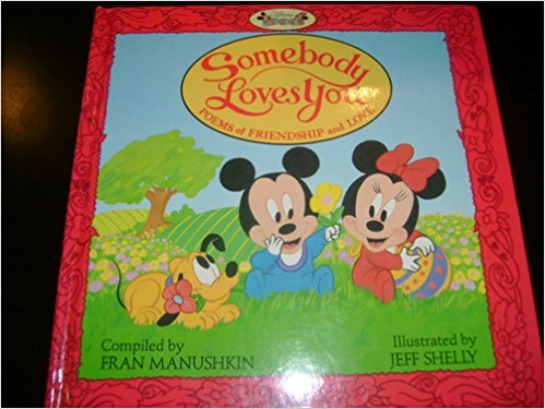 9781562823702: Somebody Loves You: Poems of Friendship and Love (Disney Babies)