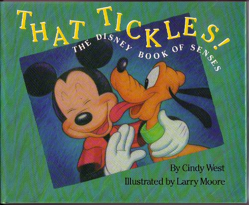 That Tickles! The Disney Book of Senses: Cindy West