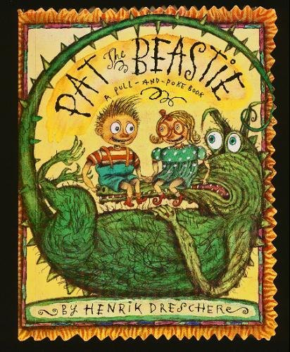 Pat the Beastie: A Pull-and-Poke Book (SIGNED): Drescher, Henrik