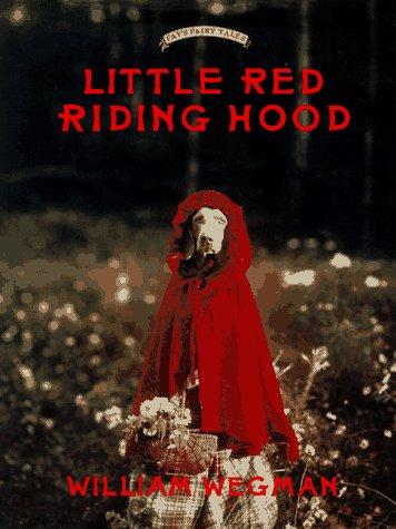 Little Red Riding Hood: Wegman, William