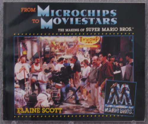 From Microchips to Movie Stars: The Making of Super Mario Brothers: Scott, Elaine