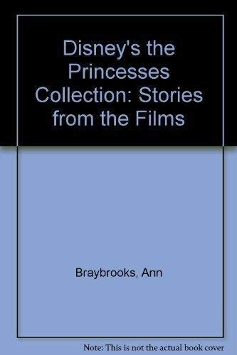 Princesses Collection: Stories from the Films (Disney's Treasury Series): Braybrooks, Ann