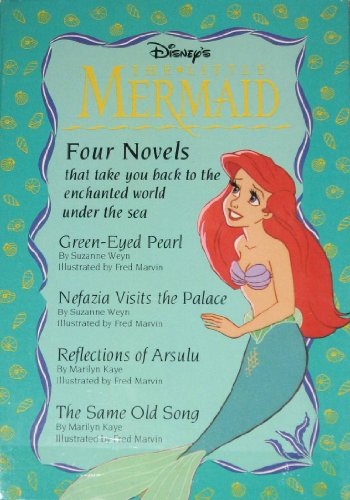 Disney's the Little Mermaid: Four Novels : Green-Eyed Pearl/Nefazia Visits the Palace/Reflections of Arsulu/the Same Old Song (9781562825621) by Suzanne Weyn; Marilyn Kaye