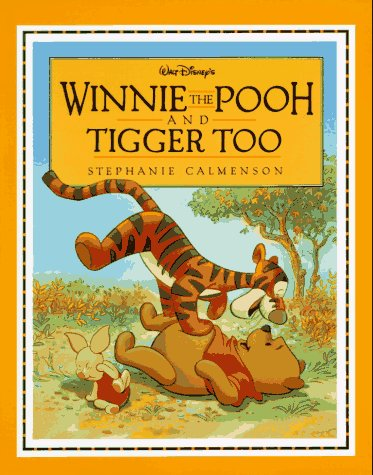 Winnie the Pooh and Tigger Too: Calmenson, Stephanie