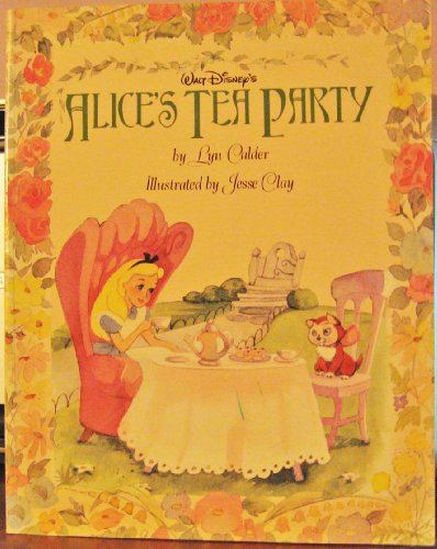 Walt Disney's Alice's Tea Party (9781562826482) by Lyn Calder