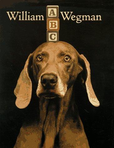 William Wegman A B C (Signed by Author): Wegman, William