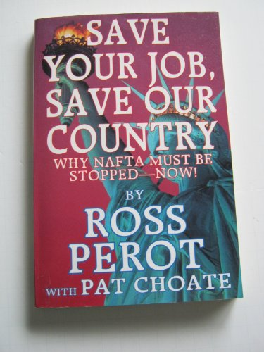 Save Your Job, Save Our Country: Perot, Ross