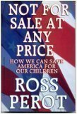 Not for Sale At Any Price: How: Ross Perot