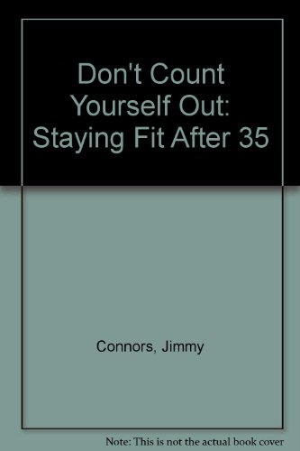 Don't Count Yourself Out: Staying Fit After 35 (9781562827564) by Jimmy Connors; Neil Gordon; Catherine McEvily Harris