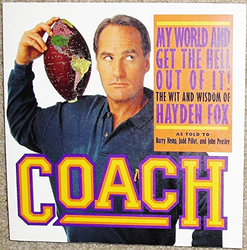 9781562827656: Coach: My World and Get the Hell Out of It: The Wit and Wisdom of Hayden Fox