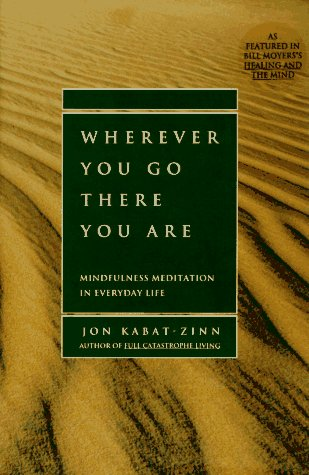 9781562827694: Wherever You Go, There You Are: Mindfulness Meditation in Everyday Life