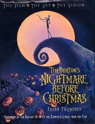 The Burton's Nightmare before Christmas, The Film, The Art, The Vision, with Complete Lyrics ...
