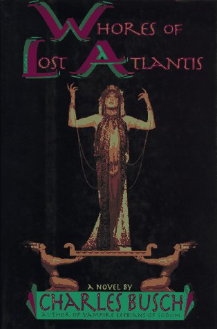 Whores of Lost Atlantis: Busch, Charles
