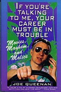 If You're Talking to Me, Your Career Must Be in Trouble: Movies, Mayhem, and Malice: Joe ...