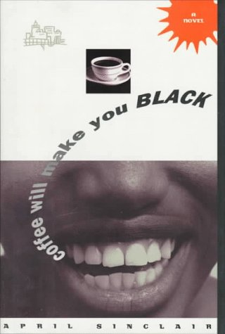 Coffee Will Make You Black