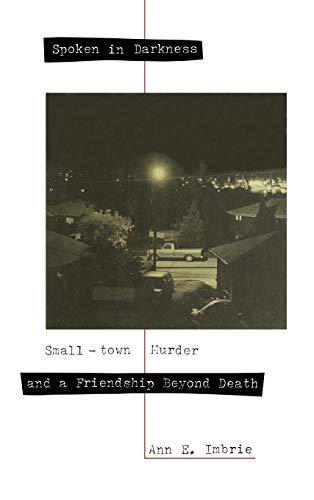 9781562828424: Spoken in Darkness: Small-Town Murder and a Friendship Beyond Death