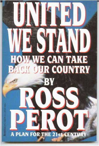 United We Stand: How We Can Take Back Our Country: Perot, Ross