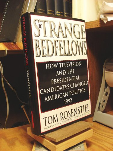 9781562828592: Strange Bedfellows: How Television and the Presidential Candidates Changed American Politics, 1992