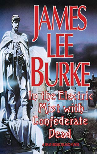 In the Electric Mist with Confederate Dead: Burke, James Lee - WORLD FIRST PRINTING