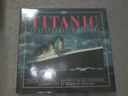 9781562829186: Titanic: An Illustrated History
