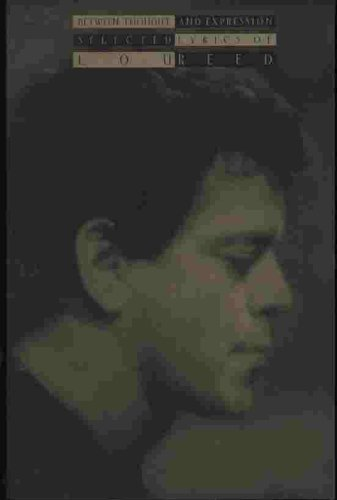 9781562829230: Between Thought and Expression: Selected Lyrics of Lou Reed